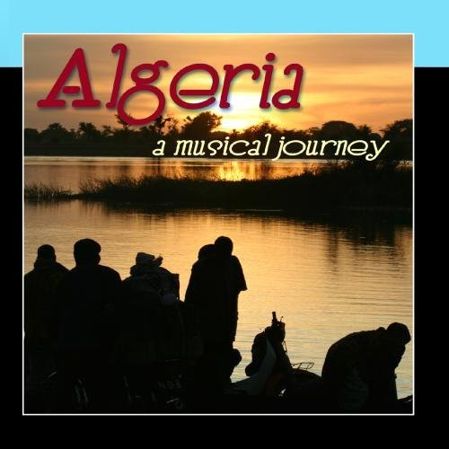 Algeria - A Musical Journey by The Algerian Festival Players