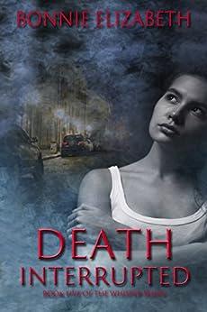 Death Interrupted (Whisper Book 5) by [Elizabeth, Bonnie]