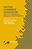 Digital Enterprise Challenges: Life-Cycle Approach to Management and Production (IFIP Advances in Information and Communication Technology)