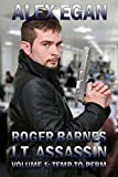 Roger Barnes, I.T. Assassin Volume 1: Temp-To-Perm (Roger Barnes: I.T. Assassin)