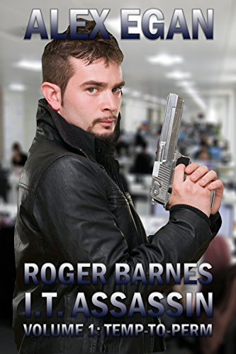 Roger Barnes, I.T. Assassin Volume 1: Temp-To-Perm