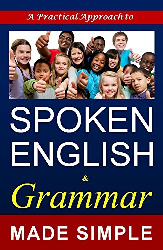 SPOKEN ENGLISH and Grammar: A Self learning book made simple for all - Colorful Edition (English Edition)