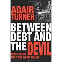 Between Debt and the Devil: Money, Credit, and Fixing Global Finance