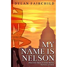 My Name is Nelson: Pretty Much the Best Novel Ever