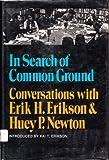 In Search of Common Ground, Erik H. Erikson and Huey P. Newton, 0393054837