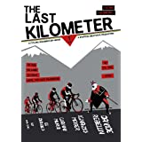 The Last Kilometer / a cycling documentary