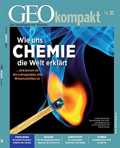 Geo kompakt 31/2012: Wie uns Chemie die Welt erklärt