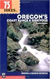 75 Hikes in Oregon's Coast Range and Siskiyous, Rhonda Ostertag and George Ostertag, 0898866200