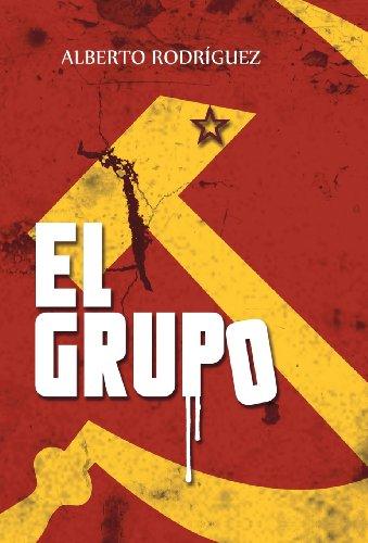 El Grupo (Spanish Edition) [Alberto Rodriguez] (Tapa Dura)