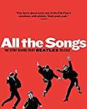 img - for All the Songs: The Story Behind Every Beatles Release (9/22/13) book / textbook / text book