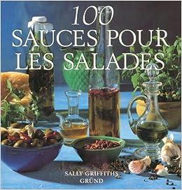 100 sauces pour les salades