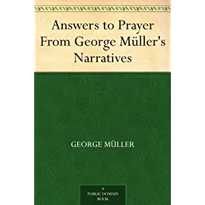 Answers to Prayer From George Müller's Narratives