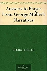 Answers to Prayer From George Müller's Narratives (English Edit