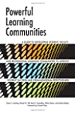 Powerful Learning Communities: A Guide to Developing Student, Faculty, and Professional Learning Communities to Improve Student Success and Organizational Effectiveness