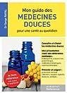 Mon guide des médecines douces par Rafal