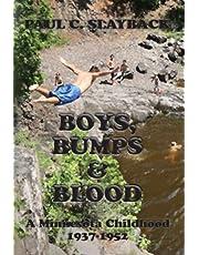 Boys, Bumps & Blood: A Minnesota Childhood 1937-1952