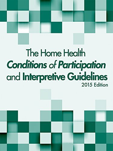 The Home Health Conditions of Participation and Interpretive Guidelines, 2015 Edition by HCPro a division of BLR (2015-04-27) (Conditions Of Participation Home Health Interpretive Guidelines)