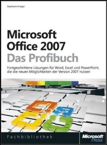 Microsoft Office 2007 - Das Profibuch: Fortgeschrittene Lösungen für Word, Excel und PowerPoint, die die neuen Möglichkeiten der Version 2007 nutzen Gebundenes Buch – 17. Dezember 2007 Stephanie Krieger 3866456344 978-3-86645-634-1 239752