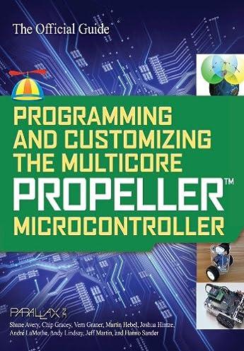 programming and customizing the multicore propeller microcontroller rh amazon com