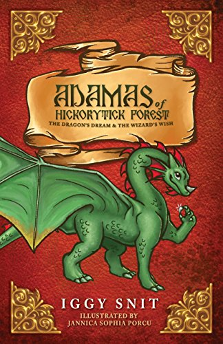 The Dragon's Dream & The Wizard's Wish (Adamas of Hickorytick Forest Book 1)