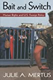 Bait and Switch: Human Rights and U.S. Foreign Policy (Global Horizons)