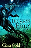 Dragon King, Ciara Gold, 1926996453