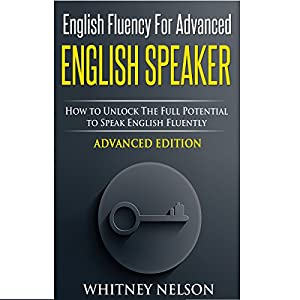 English Fluency for Advanced English Speaker Audiobook