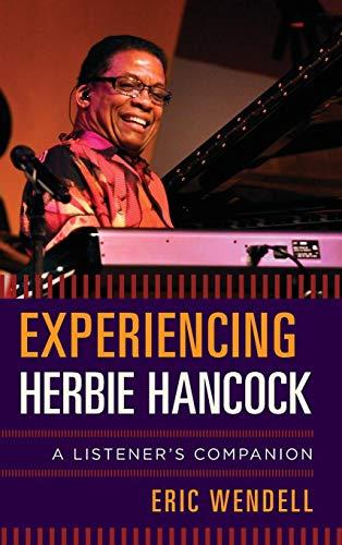 - Experiencing Herbie Hancock: A Listener's Companion