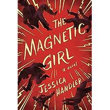 The Magnetic Girl: A Novel