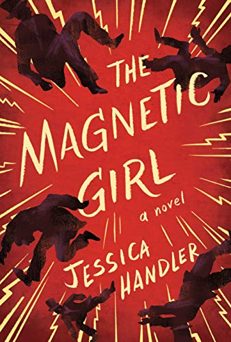 The Magnetic Girl: A Novel by [Handler, Jessica]