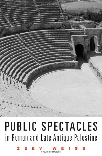 Public Spectacles in Roman and Late Antique Palestine (Revealing Antiquity)