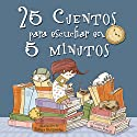 25 cuentos para escuchar en 5 minutos Audiobook by Martín Roca Narrated by Ariadna Giménez