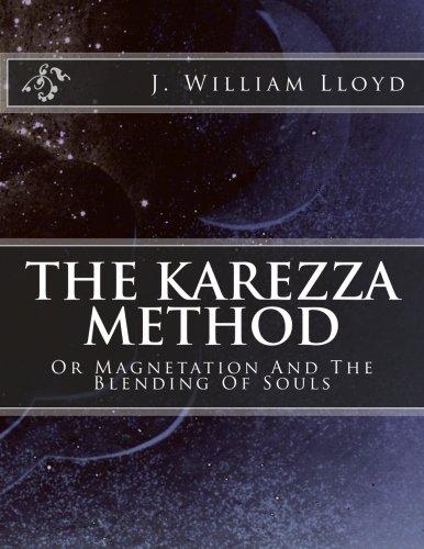 The Karezza Method: Or Magnetation And The Blending Of Souls