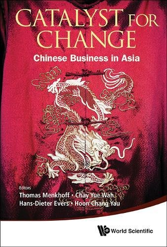Catalysts of Change: Chinese Business in Asia (Asia-pacific Business)