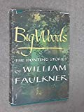img - for Big Woods: The Hunting Stories of William Faulkner book / textbook / text book