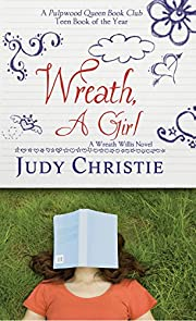 Wreath, a Girl (A Wreath Willis Novel Book 1)