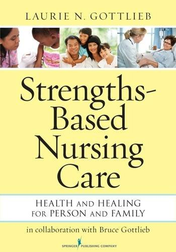 Strengths-Based Nursing Care: Health And Healing For Person And Family by Brand: Springer Publishing Company