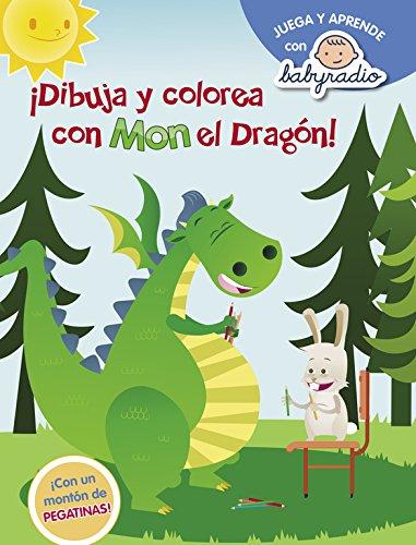 Dibuja y colorea con Mon el dragon (Juega y aprende con Babyradio): (Con pegatinas) por Babyradio Babyradio
