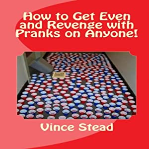 How to Get Even and Revenge with Pranks on Anyone Audiobook