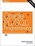 Oracle PL/SQL Programming: Covers Versions Through Oracle Database 12c