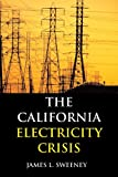 The California Electricity Crisis (Hoover Institution Press Publication), James L. Sweeney, 0817929118
