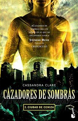 2. Cazadores De Sombras - Ciudad De Ceniza: Amazon.es: Cassandra ...