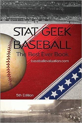 Stat Geek Baseball, the Best Ever Book: Baseballevaluation Com
