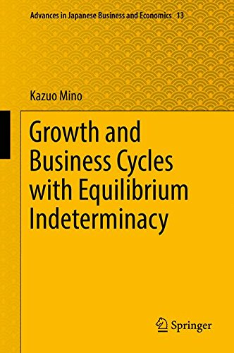 Growth and Business Cycles with Equilibrium Indeterminacy (Advances in Japanese Business and Economics)