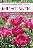 img - for Mid-Atlantic Getting Started Garden Guide: Grow the Best Flowers, Shrubs, Trees, Vines & Groundcovers (Garden Guides) book / textbook / text book