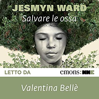 Jesmyn Ward - Salvare le ossa (2019). mp3 - 320kbps