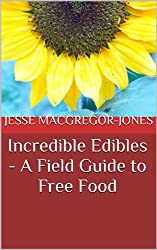 Incredible Edibles - A Field Guide to Free Food