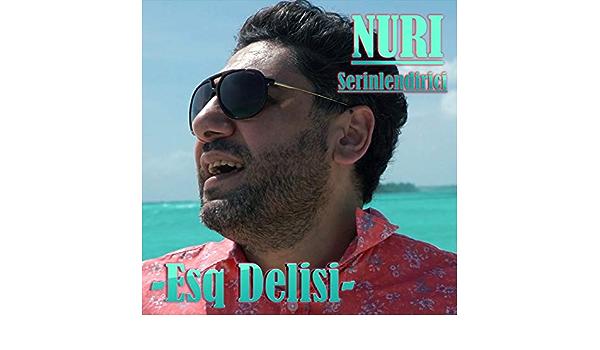 Esq Delisi By Nuri Serinlendirici On Amazon Music Amazon Com