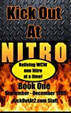 Kick Out At Nitro! - Volume 1 - September - December 1995: Reliving WCW one Nitro at a time.