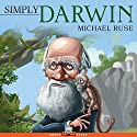 Simply Darwin Audiobook by Michael Ruse Narrated by Hugh Holman